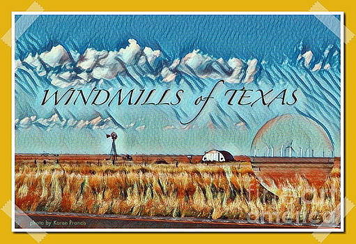 Windmills of Texas by Karen Francis