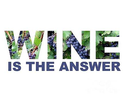 Wine is the answer by Laura Kinker