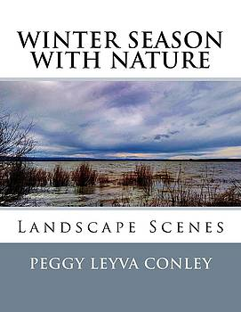 Winter Season with Nature by Peggy Leyva Conley