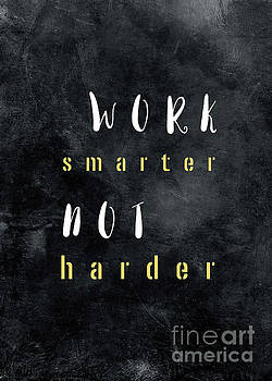 Work smarter not harder motivationial quote by Justyna JBJart