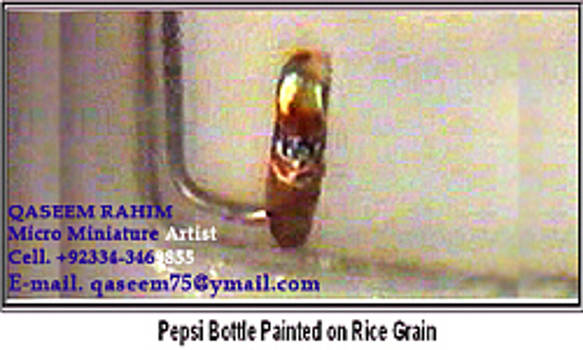 World Smallist Pepsi Bottle Painted On Rice Grain    by Qaseem Ur- Rahim