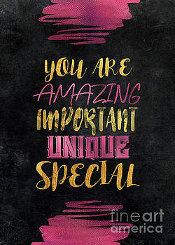 You are amazing important unique special  by Justyna JBJart