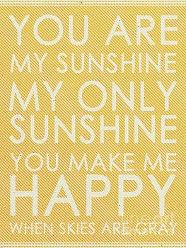 You Are My Sunshine by Pristine Cartera Turkus