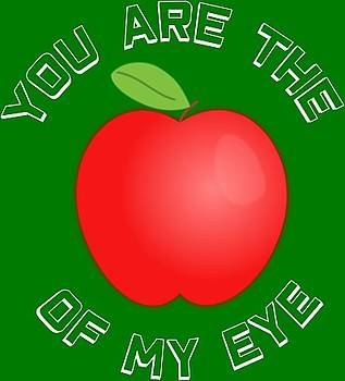 You Are The Apple Of My Eye White Text - T-Shirt Design by Tin Tran