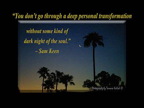 Tamara Kulish - You Dont Go Through A Deep Personal Transformation Without So