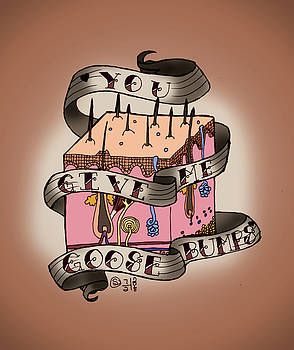 You Give Me Gossebumps by Sarah Dolezal