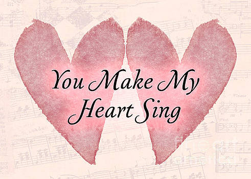 You Make My Heart Sing by Pam  Holdsworth