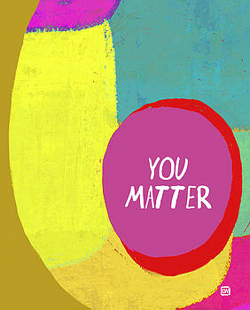 You Matter by Lisa Weedn