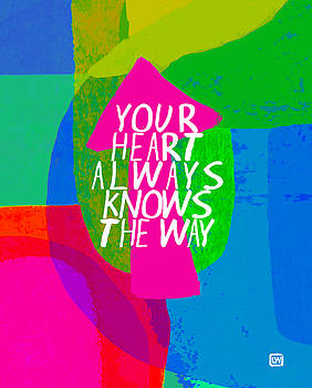 Your Heart Always Knows The Way by Lisa Weedn