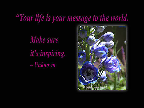 Tamara Kulish - Your Life Is Your Message To The world. Make Sure Its Inspir