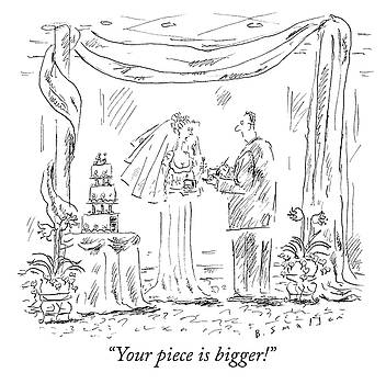 Your piece is bigger by Barbara Smaller