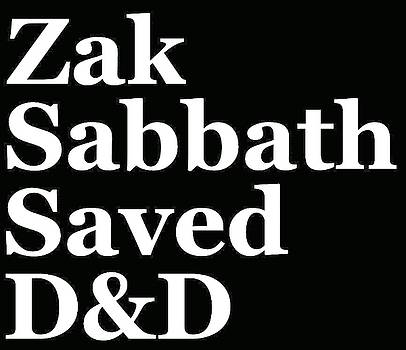 Zak Sabbath Saved Dungeons and Dragons by Zak S