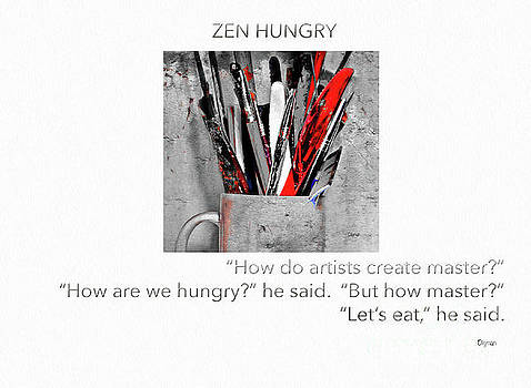 Zen Hungry  by Steven Digman