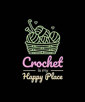 Crotchet Is My Happy Place by Kaylin Watchorn