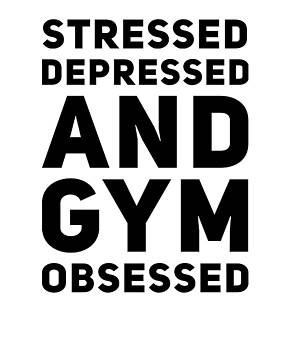 Stressed Depressed But Gym Obsessed Workout Exercise Funny Humor by Cameron Fulton