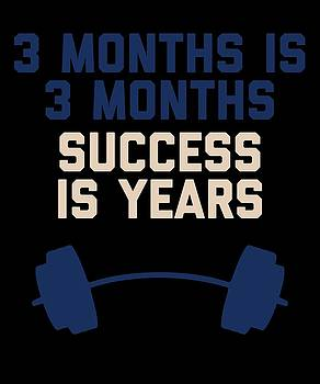 3 Months Is 3 Months Success Is Years by Sourcing Graphic Design