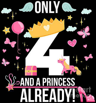 4th Birthday Girl Only 4 And Already A Princess Gift by Festivalshirt