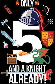 5th Birthday Boy Only 5 And A Knight Already Gift by Festivalshirt