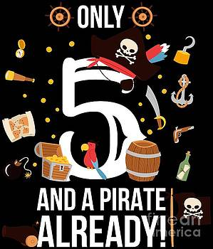5th Birthday Boy Only 5 And A Pirate Already Gift by Festivalshirt