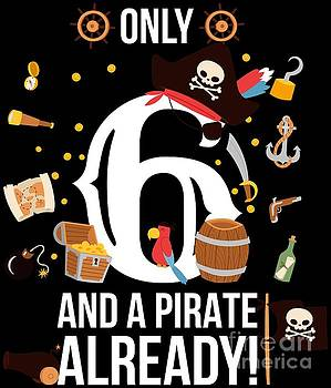 6th Birthday Boy Only 6 And A Pirate Already Gift by Festivalshirt