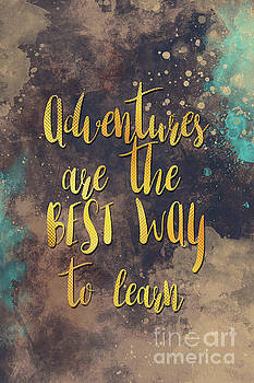 Adventures are the best way to learn by Justyna JBJart