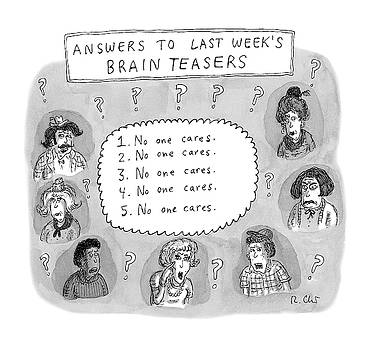 Answers To Last Week's Brain Teasers by Roz Chast
