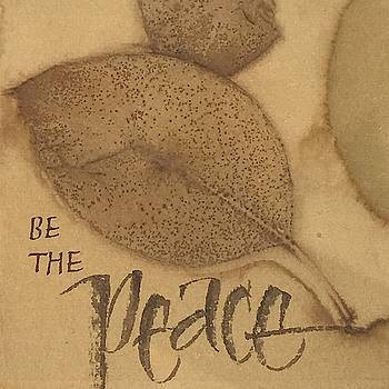 Be The Peace by Sally Wightkin