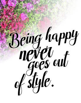 Being Happy Never Goes Out of Style by Judi Saunders