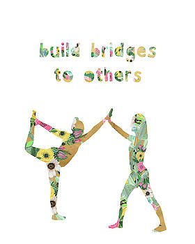 Build Bridges To Others by Claudia Schoen