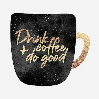 Drink Coffee And Do Good by Elisabeth Fredriksson