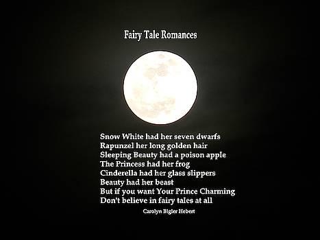 Fairy Tales Romances - Poem/Philosophy by Carolyn Hebert