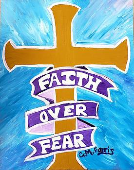 Faith over Fear Cross  by Christopher Farris