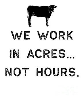 Farming Shirt We Work In Acres Black Cute Gift Farm Country USA by J P