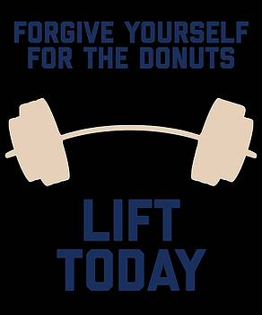 Forgive Yourself For The Donuts Lift Today by Sourcing Graphic Design