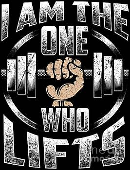 Funny Fitness Workout I Am The One Who Lifts Pun Tee by Festivalshirt