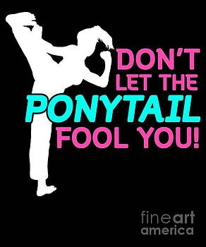 Funny Karate Design Dont Let The Ponytail Fool You Pink White Teal Light by J P