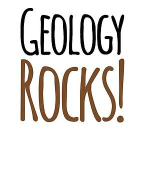 Geology Rocks Love Geology Passion World Gift Present by Cameron Fulton