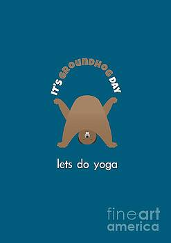 Groundhog Day - Lets Do Yoga by Barefoot Bodeez Art