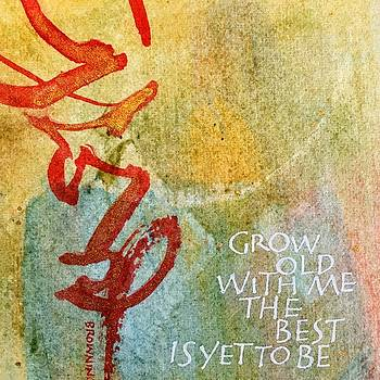 Grow Old With Me by Sally Wightkin