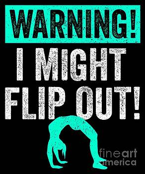 Gymnastics Warning Might Flip Out Teal White Gymnast Light by J P