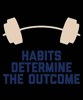 Habits Determine The Outcome by Sourcing Graphic Design
