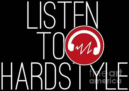 Hardstyle Techno Music Listen To Hardstyle by Festivalshirt