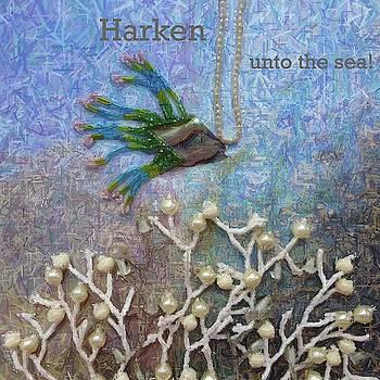 Harken Unto the Sea by Barbie Corbett-Newmin