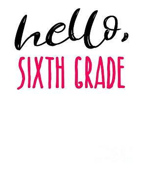 Hello Sixth Grade Dark Funny Sixth Grade Gift 6th Teacher Appreciation by J P