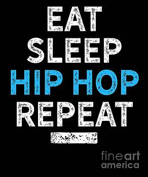 Hip Hop Eat Sleep Hip Hop Dancers Gift Light by J P