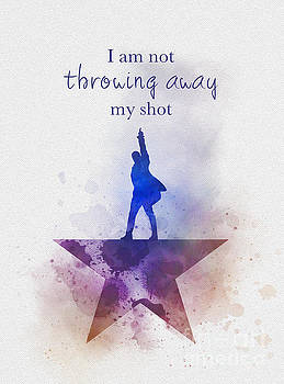 I Am Not Throwing Away My Shot by My Inspiration