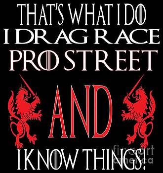 I Know Things pro street by Jack Norton
