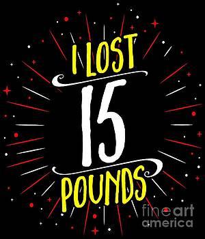 I Lost 15 Pounds Dieting Milestones  by Festivalshirt