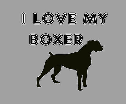 I Love My Boxer by Ericamaxine Price