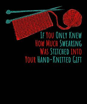 If You Only Knew How Much Swearing Was Stitched Into A Hand Knitted Gift by Kaylin Watchorn
